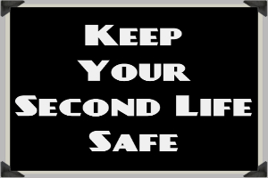 Keep Your Second Life Safe